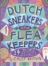 Dutch Sneakers and Fleakeepers: 14 More Stories