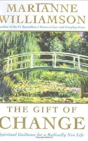 The Gift of Change by Marianne Williamson
