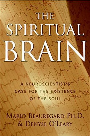 The Spiritual Brain by Mario Beauregard
