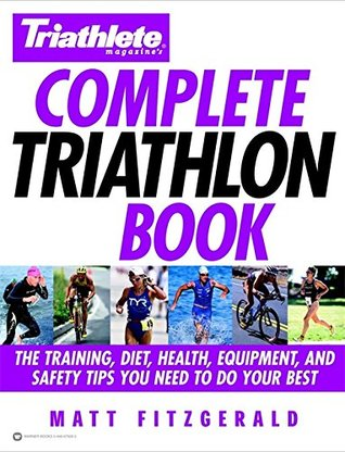 Triathlete Magazine's Complete Triathlon Book by Matt Fitzgerald