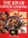 The Joy of Chinese Cooking, A Step-by-step Guide with 186 Recipes