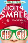 All Wrapped Up (Geek Girl, #1.5)