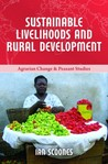 Sustainable Livelihoods and Rural Development (Agrarian Change and Peasant Studies)
