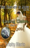 Laying Claim to the Soul by Trinity Blacio