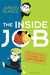 The Inside Job: And Other Skills I Learned as a Superspy
