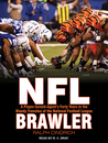 NFL Brawler: A Player-Turned-Agent's Forty Years in the Bloody Trenches of the National Football League
