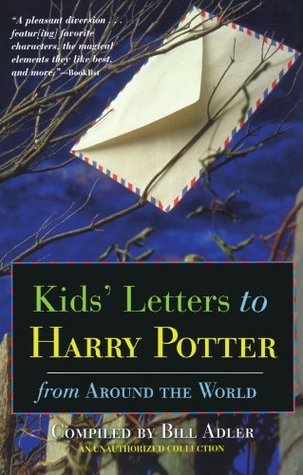Kids' Letters to Harry Potter by Bill Adler