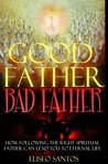 Good Father, Bad Father by Eliseo Santos