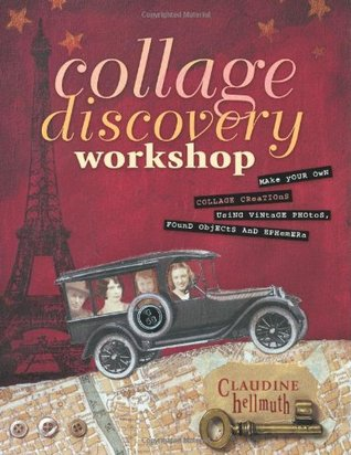 Collage Discovery Workshop by Claudine Hellmuth