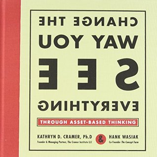 Change the Way You See Everything through Asset-Based Thinking