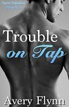 Trouble on Tap (Sweet Salvation Brewery, #3)