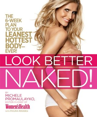 Look Better Naked by Michele Promaulayko