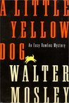 A Little Yellow Dog: An Easy Rawlins Mystery