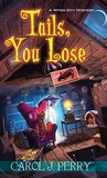 Tails, You Lose (A Witch City Mystery)