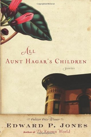 All Aunt Hagar's Children by Edward P. Jones