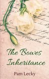 The Bowes Inheritance by Pam Lecky