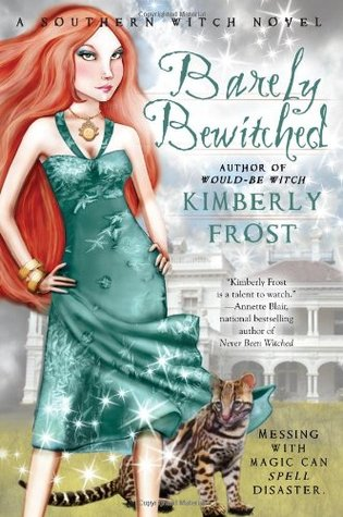 Barely Bewitched (Southern Witch #2) - Kimberly Frost