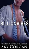 Between Two Billionaires (Between Two Billionaires, #1)