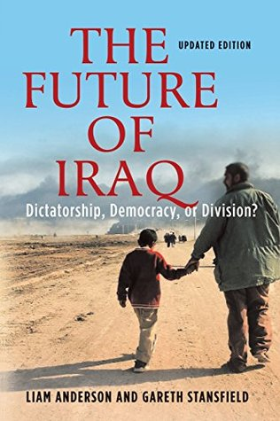 The Future of Iraq by Liam D. Anderson