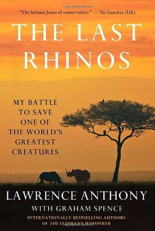 The Last Rhinos by Lawrence Anthony