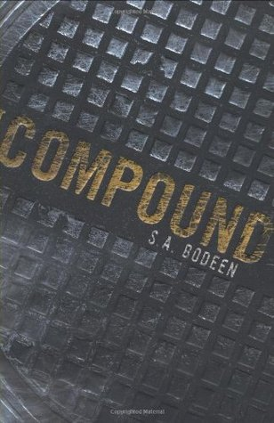 The Compound by S.A. Bodeen