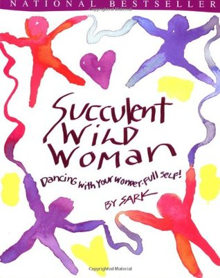 Succulent Wild Woman by SARK