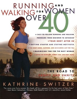 Running and Walking for Women Over 40 by Kathrine Switzer