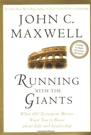 Running with the Giants by John C. Maxwell
