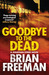 Goodbye to the Dead by Brian Freeman