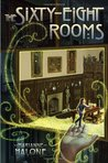 The Sixty-Eight Rooms (Sixty-Eight Rooms, #1)