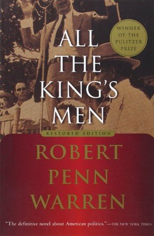 All The King's Men, Robert Penn Warren | Bibliophilia: read more books! (Recommended reading)