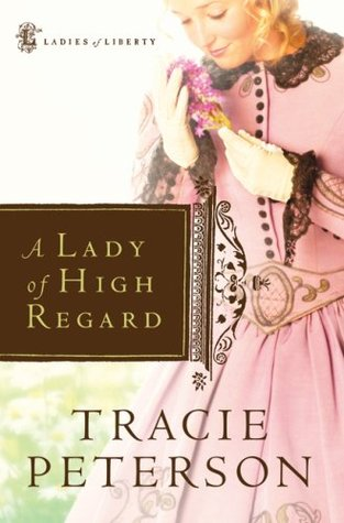A Lady of High Regard by Tracie Peterson