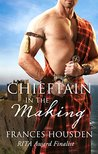 Chieftain In The Making (Chieftain Series Book 4)