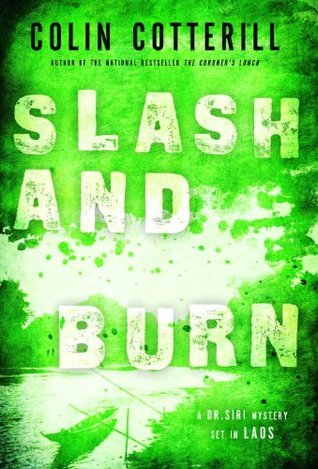 Slash and Burn by Colin Cotterill