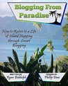 Blogging from Paradise: How to Retire to a Life of Island Hopping through Smart Blogging