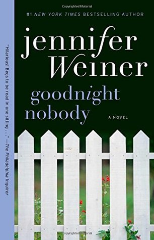 Goodnight Nobody by Jennifer Weiner