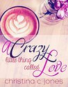 A Crazy Little Thing Called Love (Serendipitous Love #1)