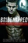 The Alpha Chronicles (Bridenapped, #1)
