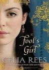 The Fool's Girl by Celia Rees
