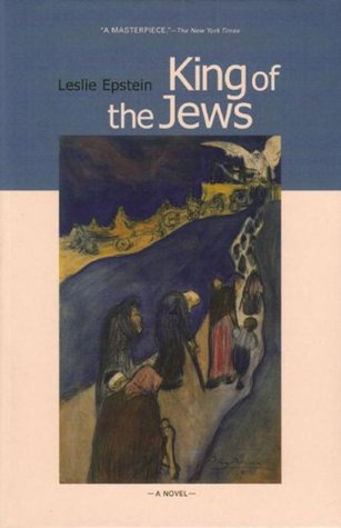 King of the Jews by Leslie Epstein