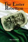 The Easter Rebellion: The outstanding narrative history of the 1916 Rising in Ireland