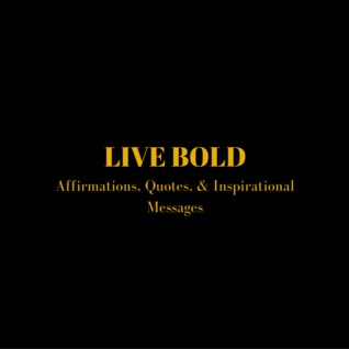 live bold affirmations quotes inspirational messages