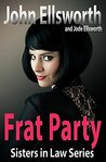 Legal Thriller: Frat Party: Sisters In Law Series (Courtroom Drama Series Book 1)
