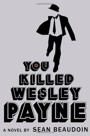 You Killed Wesley Payne by Sean Beaudoin