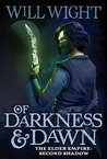 Of Darkness and Dawn (The Elder Empire: Shadow #2)