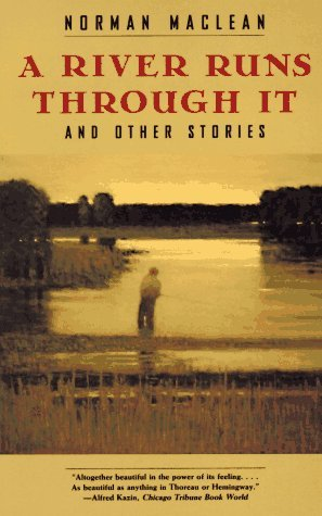 A River Runs Through It, and Other Stories by Norman Maclean