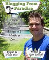 Blogging from Paradise: How to Become an Influential Blogger in 6 Months or Less
