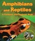 Amphibians and Reptiles: A Compare and Contrast Book