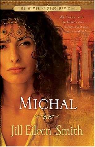 Michal (The Wives of King David #1)