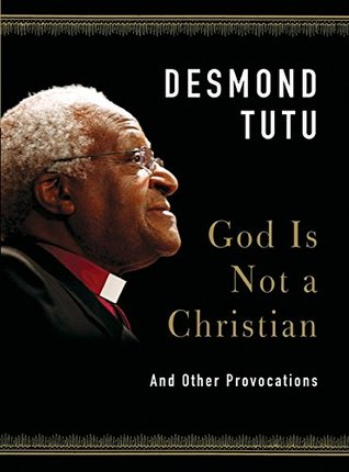 God Is Not a Christian by Desmond Tutu